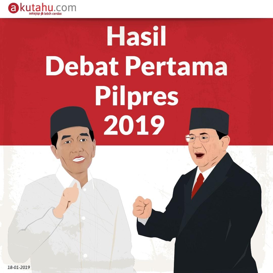 Hasil Debat Pertama Pilpres 2019
