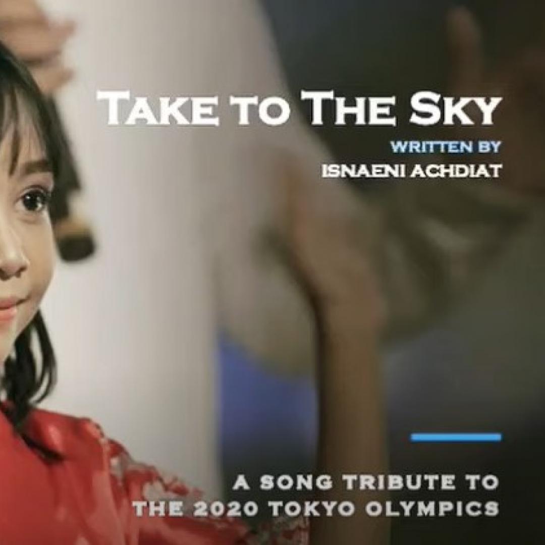 Lagu Take To The Sky Karya Isnaeni Achdiat Untuk Olimpiade Tokyo 2020